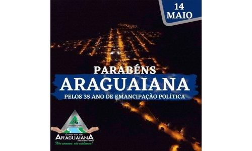 Parabéns Araguaiana/MT, pelos seus 35 anos de Emancipação Política!